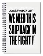 We Need This Ship Back In The Fight  Spiral Notebook