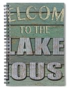 Welcome Lake House Spiral Notebook