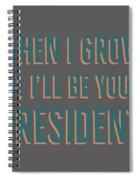 When I Grow Up Series Spiral Notebook
