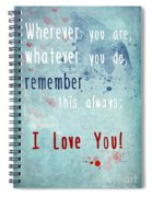 Wherever You Are Spiral Notebook