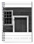 Window And Door Bw Poster Spiral Notebook