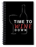 Wine Lover Time To Wine Down Wine Bottle Wine Glass Spiral Notebook
