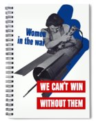 Women In The War - We Can't Win Without Them Spiral Notebook