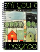 Wont You Be My Neighbor Spiral Notebook