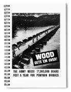 Wood Gets 'em Over Spiral Notebook