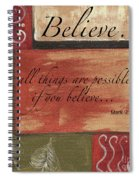 Words To Live By Believe Spiral Notebook