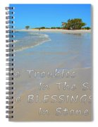 Write Troubles In The Sand Carve Blessings In Stone Spiral Notebook