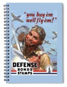 You Buy 'em We'll Fly 'em Spiral Notebook