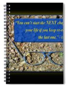You Cant Start The Next Chapter Of Your Life If You Keep Re- Spiral Notebook