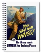 You Give Him Wings - Ww2 Spiral Notebook