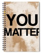 You Matter Spiral Notebook