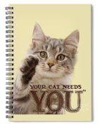 Your Cat Needs You Spiral Notebook