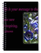 Your Life Is Your Message To The World. Make Sure Its Inspir Spiral Notebook