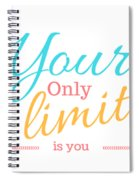 Your Only Limit Is You Spiral Notebook