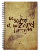 You're A Wizard Harry Spiral Notebook