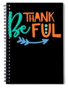 Be Thankful Thanksgiving Turkey Dinner Thank You Graphic Spiral Notebook