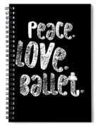 Peace Love Ballet Shirt Dancing Gift Cute Ballerina Girls Dancer Dance Light Spiral Notebook