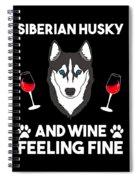 Siberian Husky And Wine Felling Fine Dog Lover Spiral Notebook