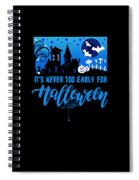 tshirt Its Never Too Early For Halloween invert Spiral Notebook