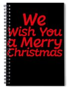 We Wish You A Merry Christmas Secret Santa Love Christmas Holiday Spiral Notebook