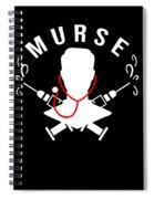 Funny Murse Male Nurse Hospital Medicine Gift Spiral Notebook