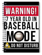 7 Year Old In Baseball Mode Spiral Notebook