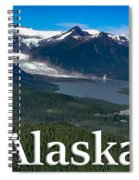 Alaska - Mendenhall Glacier And Auke Lake Spiral Notebook