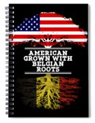 American Grown With Belgian Roots Spiral Notebook