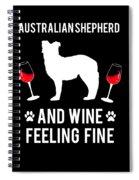 Australian Shepherd And Wine Felling Fine Dog Spiral Notebook
