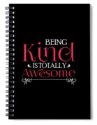 Being Kind Is Totally Awesome Antibully Spiral Notebook