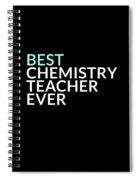 Best Chemistry Teacher Ever Spiral Notebook