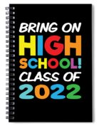Bring On High School Class 2022 Back To School Spiral Notebook