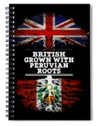 British Grown With Peruvian Roots Spiral Notebook