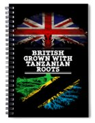 British Grown With Tanzanian Roots Spiral Notebook