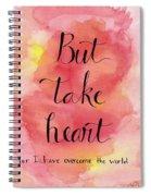 But Take Heart Spiral Notebook
