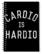 Cardio Is Hardio Spiral Notebook