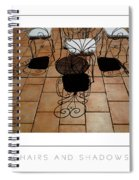 Chairs And Shadows Poster Spiral Notebook