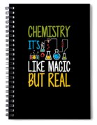 Chemistry Its Like Magic But Real Funny Spiral Notebook