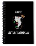 Cute Dads Little Tornado For Tornado Kids Spiral Notebook