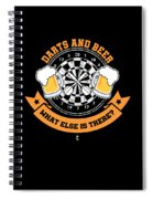 Darts And Beer What Else Is There Dart Player Spiral Notebook