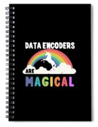 Data Encoders Are Magical Spiral Notebook