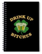 Drink Up Bitches Vintage St Patricks Day Spiral Notebook