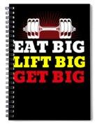 Eat Big Lift Big Get Big Gym Workout Fitness Spiral Notebook