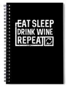 Eat Sleep Drink Wine Spiral Notebook