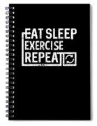 Eat Sleep Exercise Spiral Notebook