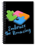 Embrace The Amazing Autism Awareness Spiral Notebook