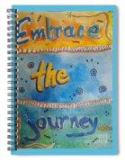 Embrace The Journey. Spiral Notebook