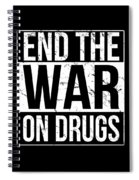 End The War On Drugs Spiral Notebook