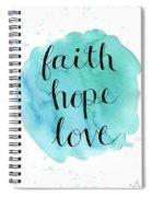 Faith, Hope, Love Spiral Notebook