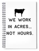 Farming Shirt We Work In Acres Black Cute Gift Farm Country Usa Spiral Notebook